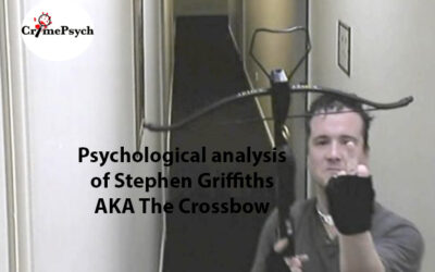 Psychological analysis of Stephen Griffiths AKA The Crossbow Killer