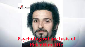 Psychological analysis of Peter Sutcliffe