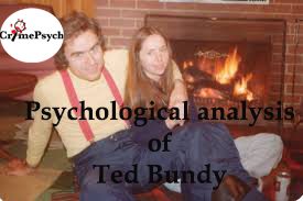 Psychological analysis of Ted Bundy