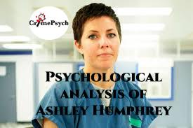Psychological analysis of Ashley Humphrey
