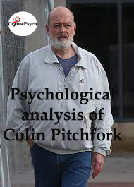 Psychological analysis of Colin Pitchfork